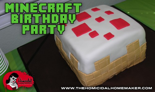 Minecraft Birthday Party | The Homicidal Homemaker | minecraft party | minecraft cake