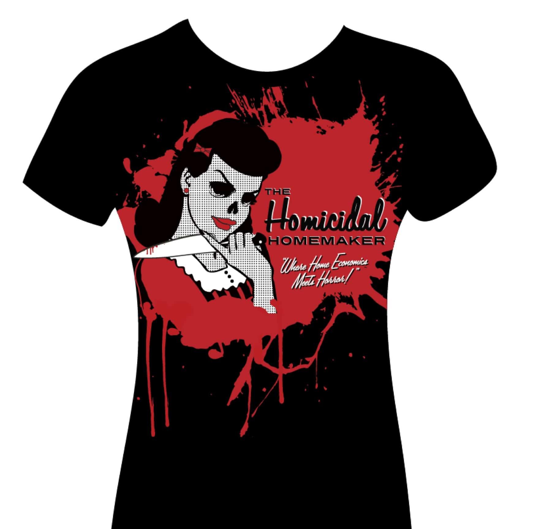 homicidal homemaker shirt