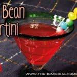 Jelly Bean Martini | The Homicidal Homemaker