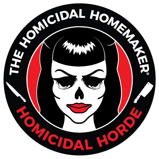 The Homicidal Homemaker's Homicidal Horde Fanclub