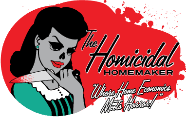 The Homicidal Homemaker